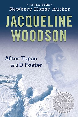 Click for more detail about After Tupac and D Foster by Jacqueline Woodson