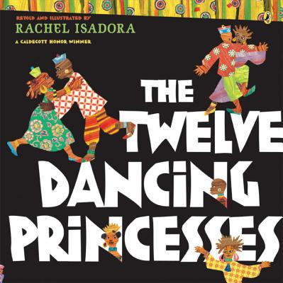Click for more detail about The Twelve Dancing Princesses by Rachel Isadora