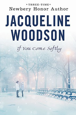 Click for more detail about If You Come Softly by Jacqueline Woodson