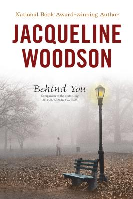 Click for more detail about Behind You by Jacqueline Woodson