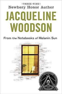 Click for more detail about From the Notebooks of Melanin Sun by Jacqueline Woodson