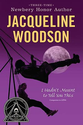 Click for more detail about I Hadn't Meant to Tell You This by Jacqueline Woodson