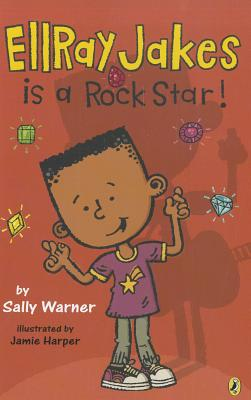 Click for more detail about EllRay Jakes Is a Rock Star by Sally Warner