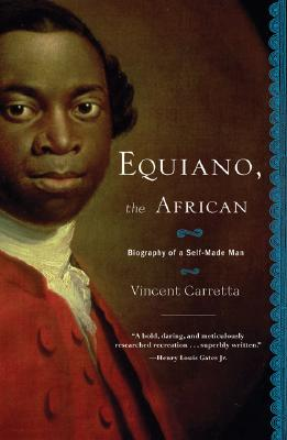 Click for more detail about Equiano, the African: Biography of a Self-Made Man by Vincent Carretta