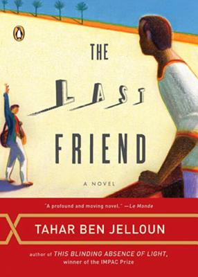 Click for more detail about The Last Friend by Tahar Ben Jelloun