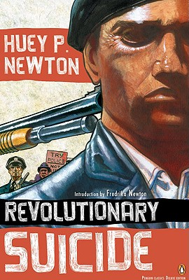 Click for more detail about Revolutionary Suicide: (penguin Classics Deluxe Edition) by Huey P. Newton