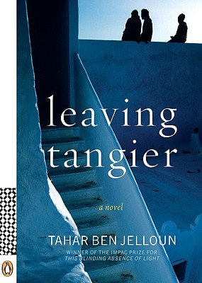Click for more detail about Leaving Tangier: A Novel by Tahar Ben Jelloun