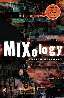 Click for more detail about Mixology (National Poetry Series) by Adrian Matejka
