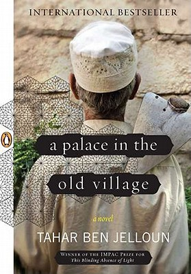 Click for more detail about A Palace in the Old Village: A Novel by Tahar Ben Jelloun