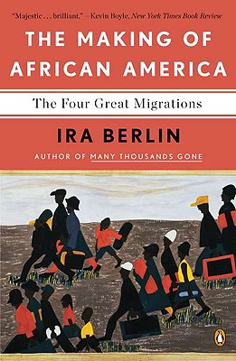 Click for more detail about The Making of African America: The Four Great Migrations by Ira Berlin