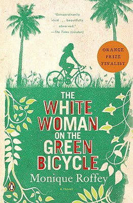 Click for a larger image of The White Woman on the Green Bicycle: A Novel