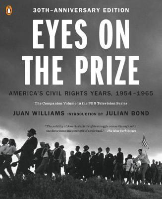 Click for more detail about Eyes on the Prize: America's Civil Rights Years, 1954-1965 by Juan Williams