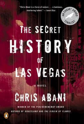 Click for a larger image of The Secret History of Las Vegas: A Novel