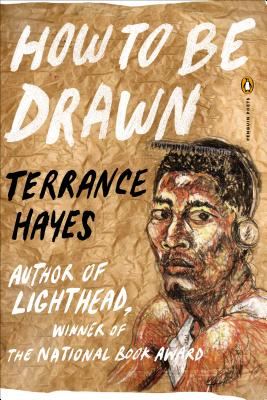 Click for more detail about How to Be Drawn by Terrance Hayes