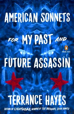 Click for more detail about American Sonnets for My Past and Future Assassin by Terrance Hayes