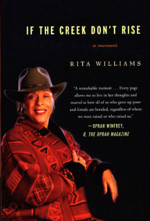 Click for more detail about If the Creek Don't Rise: My Life Out West with the Last Black Widow of the Civil War by Rita Williams
