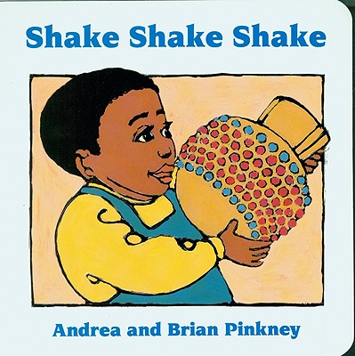 Click for more detail about Shake Shake Shake by Andrea Davis Pinkney and Brian Pinkney