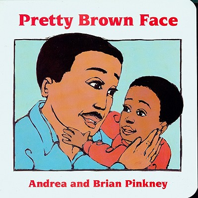 Click for more detail about Pretty Brown Face: Family Celebration Board Books by Andrea Davis Pinkney