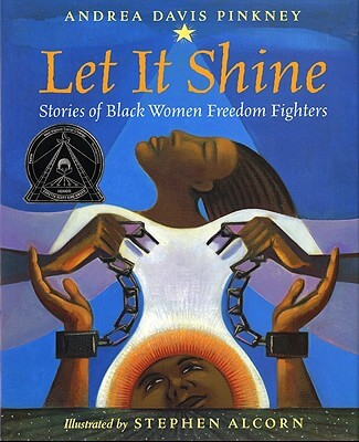 Click for more detail about Let It Shine: Stories of Black Women Freedom Fighters by Andrea Davis Pinkney