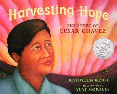 Click for more detail about Harvesting Hope: The Story of Cesar Chavez by Kathleen Krull
