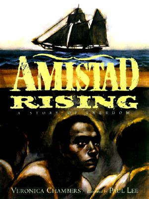 Click for more detail about Amistad Rising: A Story of Freedom by Veronica Chambers