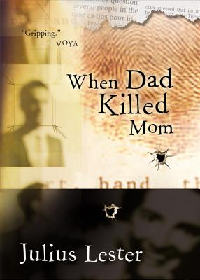 Click for more detail about When Dad Killed Mom by Julius Lester