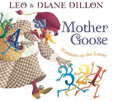 Click for more detail about Mother Goose Numbers on the Loose by Leo & Diane Dillon