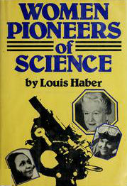 Click for more detail about Women Pioneers of Science by Louis Haber