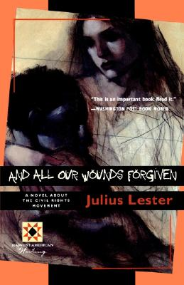 Click for more detail about And All Our Wounds Forgiven by Julius Lester