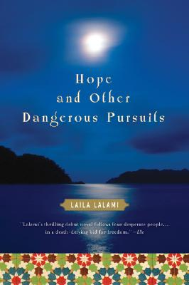 Click for more detail about Hope and Other Dangerous Pursuits by Laila Lalami