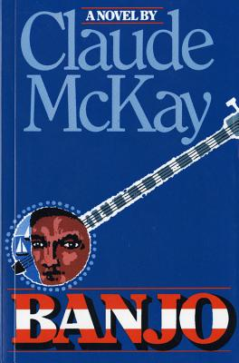 Click for more detail about Banjo: A Novel by Claude McKay