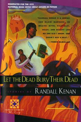 Click for more detail about Let the Dead Bury Their Dead (Harvest American Writing) by Randall Kenan