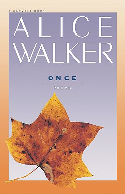 Click for more detail about Once by Alice Walker