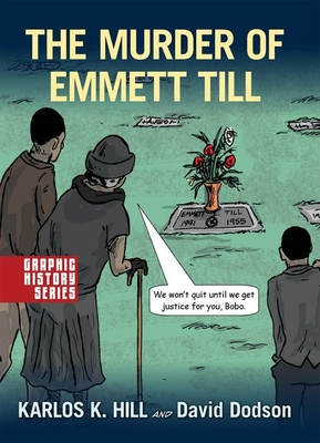 Book Cover The Murder of Emmett Till: A Graphic History by Karlos K. Hill