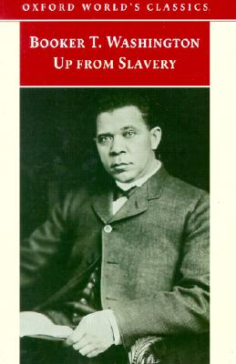 a literary analysis of the autobiography of booket t washning up from slavery Booker t washington pictures - photos - up from slavery - autobiography - ebooks.