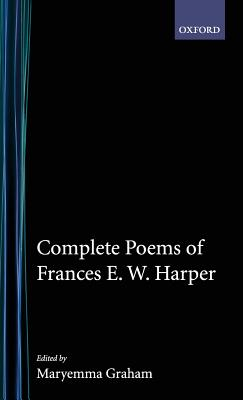 Click for more detail about Complete Poems of Frances E.W. Harper by Maryemma Graham