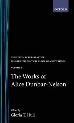 Book Cover The Works of Alice Dunbar-Nelson: Volume 1 by Alice Dunbar-Nelson