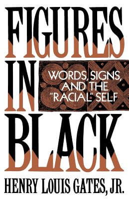 "Click for more detail about Figures in Black: Words, Signs, and the ""Racial"" Self by Henry Louis Gates, Jr."