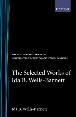 Click for a larger image of The Selected Works of Ida B. Wells-Barnett