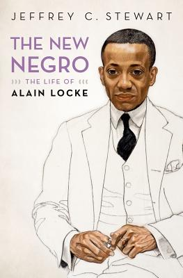 Click for more detail about The New Negro: The Life of Alain Locke by Jeffrey C. Stewart