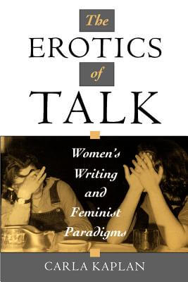 Click for a larger image of The Erotics Of Talk: Women's Writing And Feminist Paradigms