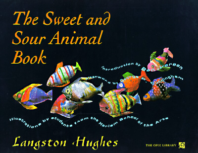 Click for more detail about The Sweet and Sour Animal Book by Langston Hughes
