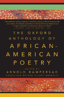 Click for more detail about The Oxford Anthology of African-American Poetry by Arnold Rampersad and Hilary Herbold