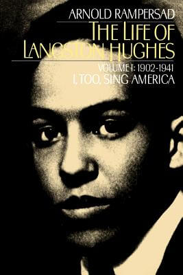 Click for more detail about The Life of Langston Hughes: Volume I: 1902-1941, I, Too, Sing America (Life of Langston Hughes, 1902-1941) by Arnold Rampersad