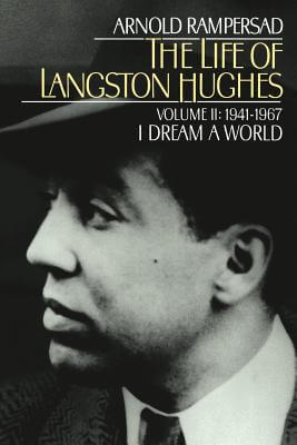 Click for a larger image of The Life of Langston Hughes: Volume II: 1941-1967, I Dream a World (Life of Langston Hughes, 1941-1967)