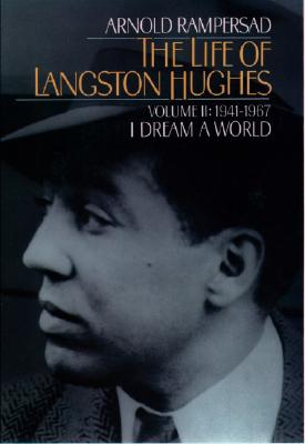 Click for a larger image of The Life of Langston Hughes: Volume II: 1914-1967, I Dream a World