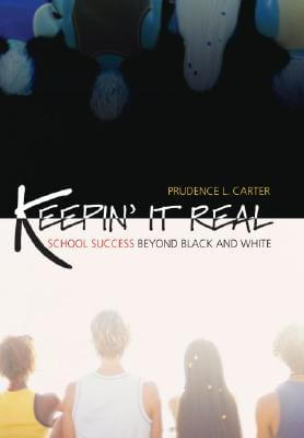 Click for a larger image of Keepin' It Real: School Success Beyond Black and White (Transgressing Boundaries: Studies in Black Politics and Black Communities)