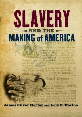 Click for more detail about Slavery and the Making of America by James Oliver Horton and Lois E. Horton