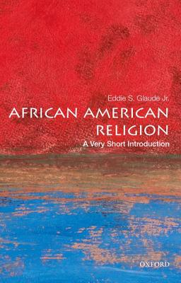 Click for more detail about African American Religion by Eddie S. Glaude Jr.