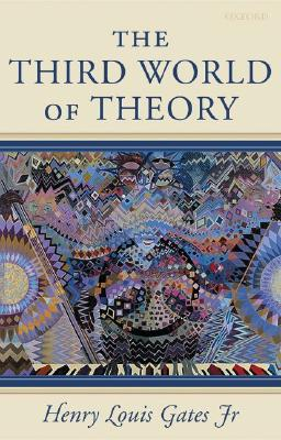 Click for more detail about The Third World of Theory (Clarendon Lectures in English Literature) by Henry Louis Gates, Jr.